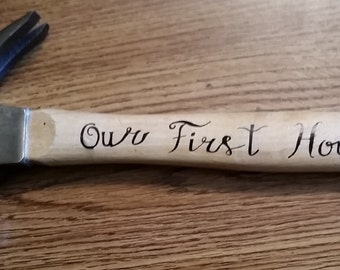 Wood Handle Hammer- Wood Burned Calligraphy – Our First House