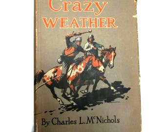 Crazy Weather - 1944 hardcover with dust jacket - Charles McNichols - Youth fiction - Western