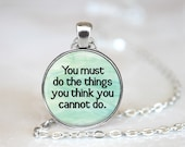 You Must Do The Things You Think You Cannot Do Changeable Magnetic Pendant Necklace with Organza Bag