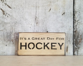 Hockey Sign, It's a great Day For Hockey, Primitive Hockey Sign, Rustic Hockey Sign, Sport Sign, Painted Hockey Sign, Wood Sports Sign