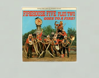Dixieland Jazz Good Time Jazz LP The Firehouse Five Plus Two Goes to a Fire Humorous Silly Hose Company Songs Vintage Vinyl Record Album