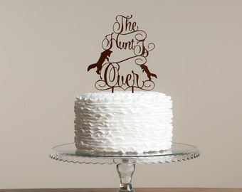 The hunt is Over wedding or engagement party cake topper