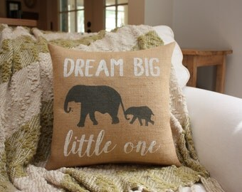 Burlap Pillow / Dream Big Little One / Elephant Pillow / Nursery Pillow / Nursery Decor