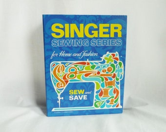 1972 Singer Sewing Series Binder Book - How to Sew and Save for Home and Fashion - Vintage 1970s Book