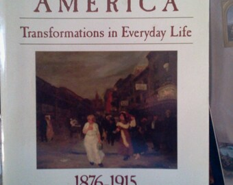 Victorian America Transformations in Everyday Life