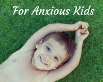 6 guided relaxations for anxious kids