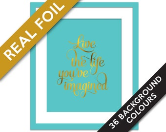 Live the Life You've Imagined Real Gold Foil Print - Thoreau Quote Art Print - Inspirational Wall Art - Motivational Print - Life Quote Art