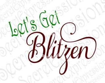 Let's Get Blitzen Svg, Reindeer Svg, Christmas Svg, Wine Glass Svg, Digital Cutting File, DXF, JPEG, SVG Cricut, Svg Silhoehtte, Print File
