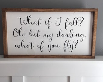What if I fall?  Oh, but my darling what if you fly? Wood Sign, Girls Room Decor, Nursery Decor, Baby Sign, Baby Gift