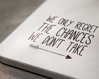 We Only Regret the Chances We Don't Take Laptop Decal Sticker