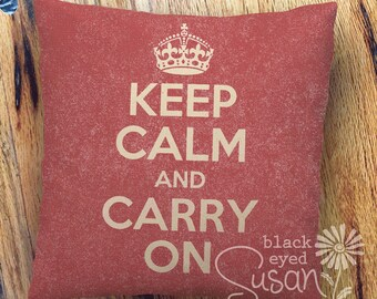 Keep Calm and Carry On Pillow Cover | 100% Cotton Canvas or Lined Burlap | 12x12, 16x16, 20x20