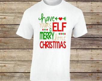 Have Yourself a Merry Little Christmas, Christmas Shirt, Christmas, Elf Shirt, Buddy the Elf, Elf, Christmas in July, Christmas Tree