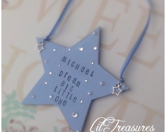 Hanging star personalised with dream big little one quote, sign, available in any colour shabby chic. Children's bedroom, nursery