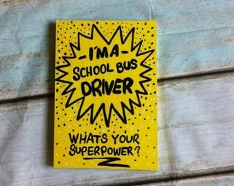 I'm A School bus Driver, Whats your superpower? Bus Driver Gift