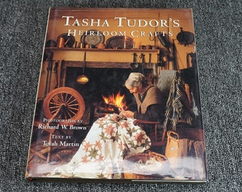 Tasha Tudor's Heirloom Crafts By Tovah Martin C. 1995