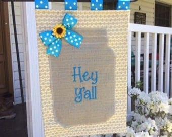 Burlap Mason Jar Hey Y'all Appliqued Embroidered or Monogrammed Garden Flag Door Hanger with Sunflower