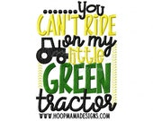 You Can't Ride On My Little Green Tractor 4x4 5x7 6x10 Fram Kid Machine  Embroidery Design