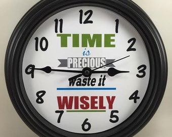 TIME is PRECIOUS, Waste it WISELY Wall Clock Novelty Gift