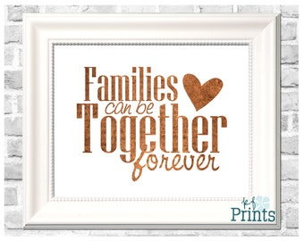 Home Decor Print, Families Can Be Together Forever, Family Sign, LDS Home Decor, Instant Download, Digital Printable, 8x10