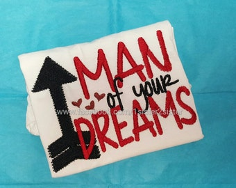Shirt - Man of your dreams valentine's day boy shirt