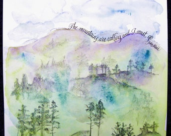 MUIR QUOTE,watercolor print,mountains, nature art,gift for friend, gift for nature lover, watercolor art print,The mountains are calling