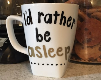 I'd Rather Be Asleep Coffee Mug