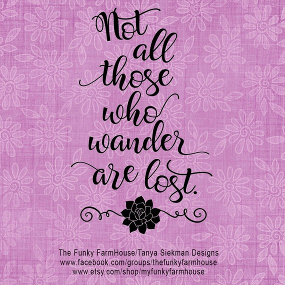 """SVG, DXF & PNG - """"Not all those who Wander are Lost"""""""