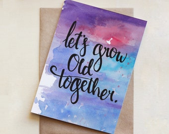 Love Card, Wedding, Valentine, Watercolour, Greeting Card, Let's Grow Old Together