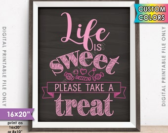 "Life is Sweet Please Take a Treat Sign, Sweet Treat Sign, Candy Bar Sign Candy Display, 8x10""/16x20"" Chalkboard Style Digital Printable File"