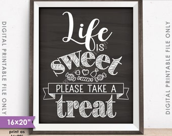 """Life is Sweet Please Take a Treat Sign, Sweet Treat Sign, Candy Bar Sign, 8x10/16x20"""" Chalkboard Style Instant Download Digital Printable"""