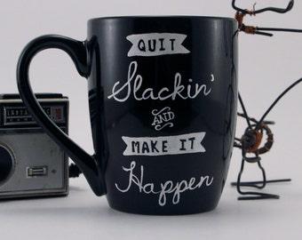 Quit Slackin and Make It Happen