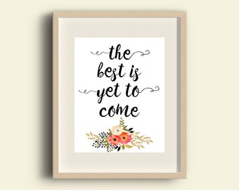 The best is yet to come | inspirational quote | wall art print printable quote print | printable watercolor | print calligraphy