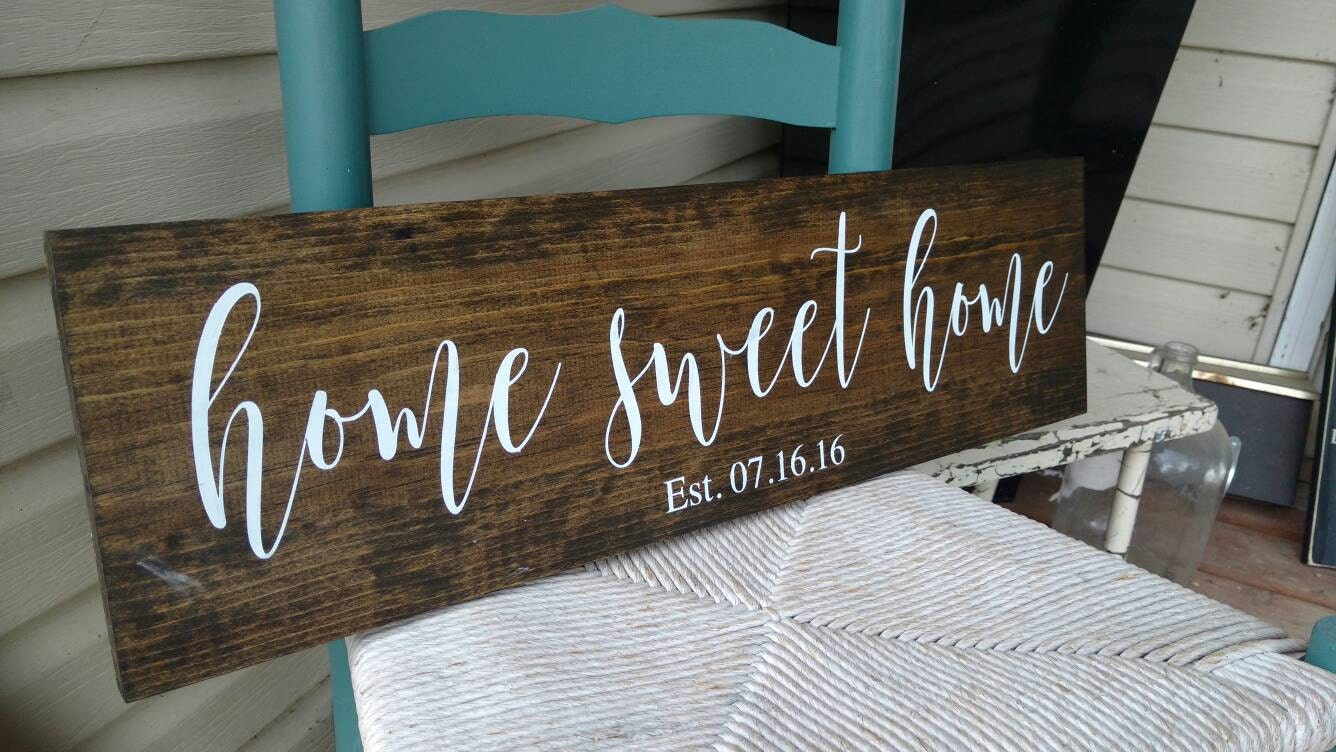 Home Sweet Home Sign Personalized With Date 7 3 4x28