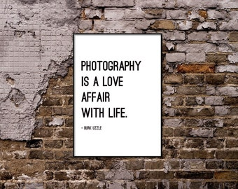Photography is a love affair with life - Burk Uzzle Quote