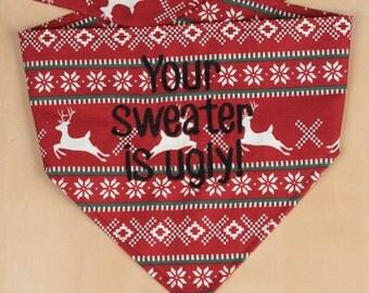 Holiday Dog Bandana - Your Sweater is Ugly!