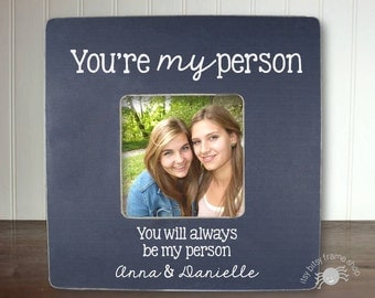 Best Friend Gift BFF Gifts Best Friend Birthday Gift Best Friend Frame Besties Bestie Gift You're My Person IB2FSFRND