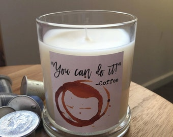 You Can Do It Coffee Scented Soy Candle