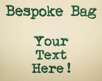 Custom Bag Bespoke Bag Personalised Bag Embroidered Cotton Tote Bag With Text of Your Choice