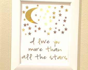 Nursery print-I love you more than all the stars-Gold Foil Print