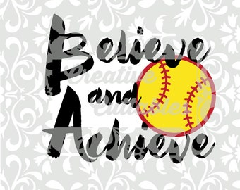 Softball SVG Motivational Believe Achieve SVG  for  Silhouette or other craft cutters (.svg/.dxf/.eps)