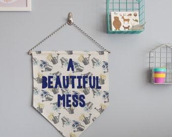 A Beautiful Mess Wall Hanging