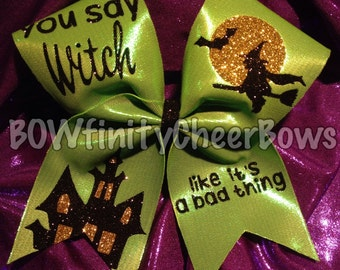You Say Witch Like it's a Bad Thing Cheer Bow