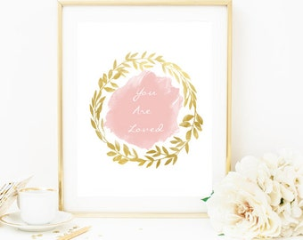 You Are Loved Print, Nursery Print, Baby Girl Print, Pink and Gold Print