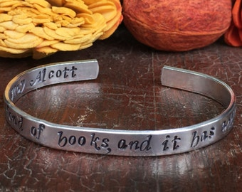 """She is too fond of books, and it has turned her brain - Cuff Bracelet 1/4"""" Adjustable Smooth Organic Texture Artisan Handmade Custom Jewelry"""
