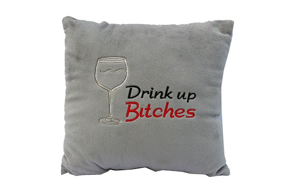 Drink up Bitches with wine glass (Customized Pillow)
