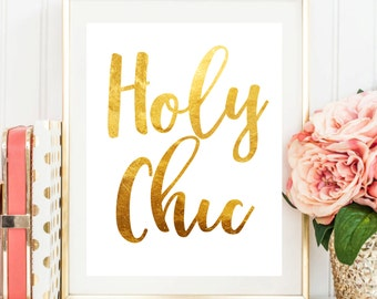 Printable Art Holy Chic Gold Foil Typography Art Print Dorm Decor Wall Art Typography Poster Inspirational Quote Home Decor Apartment Decor