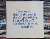 Painted lettering bible verse Proverbs 22:6  Watercolour on Watercolour Card 9x9""