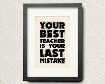 Print From -drake- Quotation (Wall Art Print) On Very Old French Book : -Your Best Teacher Is Your Last Mistake-... -N-010