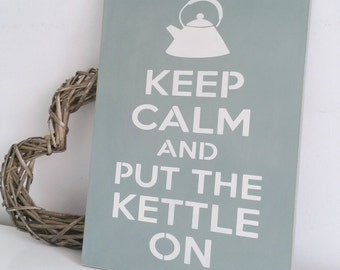 Keep Calm and put the kettle on, wall art, Shabby Chic, painted in Annie Sloan