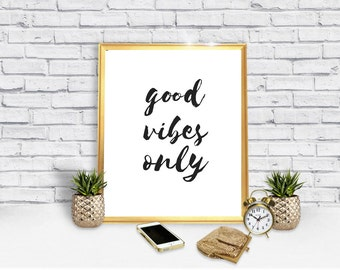 Good Vibes Only Poster - Mood poster - digital art -  trendy quote poster - instant download - home decor - Instant Download Poster
